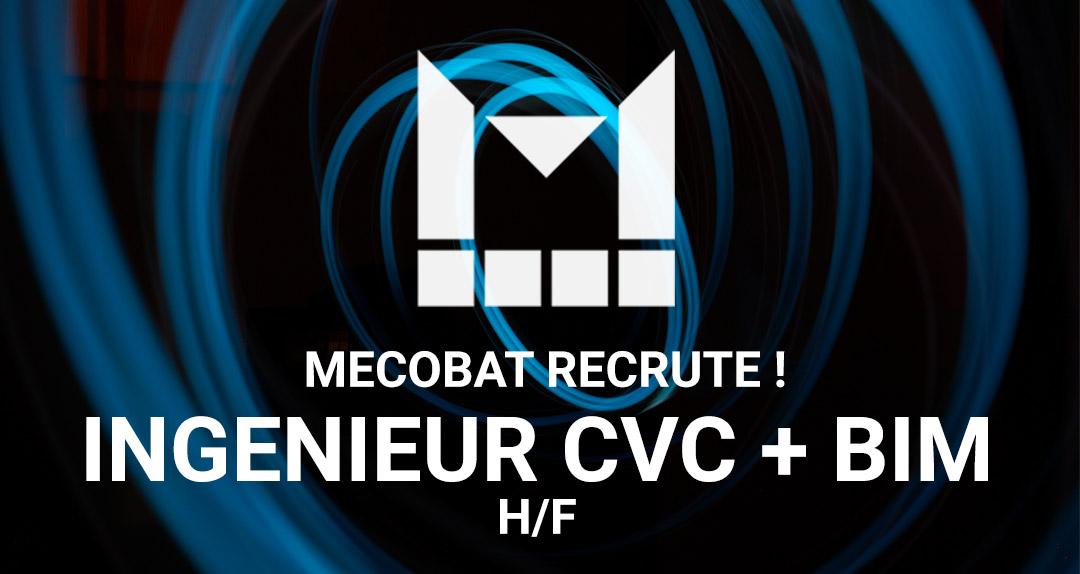 Recherche Ingénieur CVC + BIM – H/F